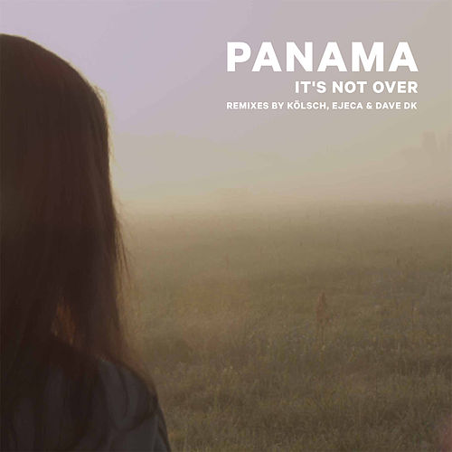 It's Not Over by Panama