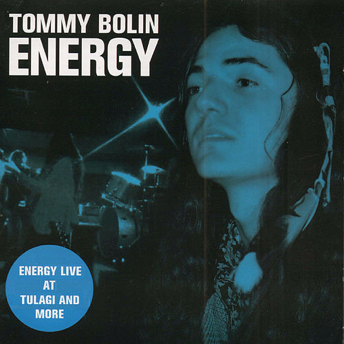 Energy Live at Tulagi and More (Original Recording Remastered) by Tommy Bolin