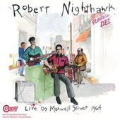 Live On Maxwell Street 1964 by Robert Nighthawk