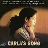 Carla's Song (Ken Loach's Original Motion Picture Soundtrack) by Various Artists