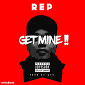 Get Mine!! by REP
