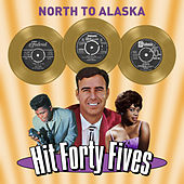 North to Alaska - Hit Forty Fives von Various Artists