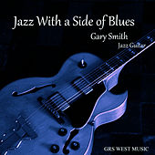 Jazz with a Side of Blues by Gary Smith