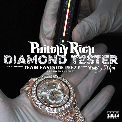 Diamond Tester (feat. Team Eastside Peezy & Young Dolph) by Philthy Rich
