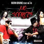 No Secrets (feat. Ne-Yo) by Born Divine