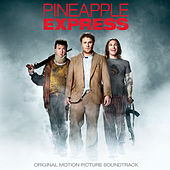 Pineapple Express (Original Motion Picture Soundtrack) by Various Artists