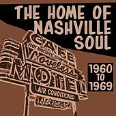 The Home Of Nashville Soul 1960 - 1969 by Various Artists
