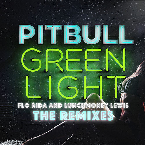 Greenlight (The Remixes) by Pitbull