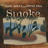 Smoke by Paul Kelly