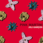 Joli Garçon by Pink Martini