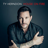 House on Fire by Ty Herndon