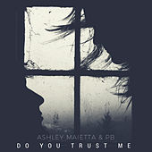 Do You Trust Me by P.B.