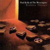 Hidden Things by Paul Kelly