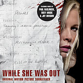 While She Was Out (Original Motion Picture Soundtrack) by Various Artists