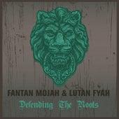 Fantan Mojah & Lutan Fyah Defending the Roots by Various Artists
