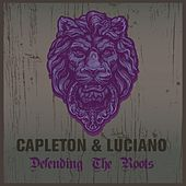 Capleton & Luciano Defending the Roots by Various Artists