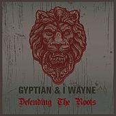 Gyptian & I Wayne Defending the Roots by Various Artists