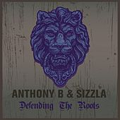 Anthony B & Sizzla Defending the Roots by Various Artists