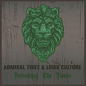 Admiral Tibet & Louie Culture Defending the Roots by Various Artists