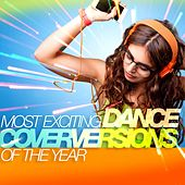 Most Exciting Dance Coverversions of the Year by Various Artists