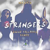 Strangers (Jacob Tillberg Remix) by Nasko