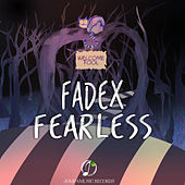 Fearless by FadeX