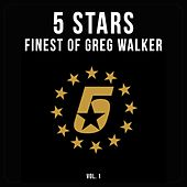 5 Stars - Best Of Greg Walker, Vol. 1 by Greg Walker