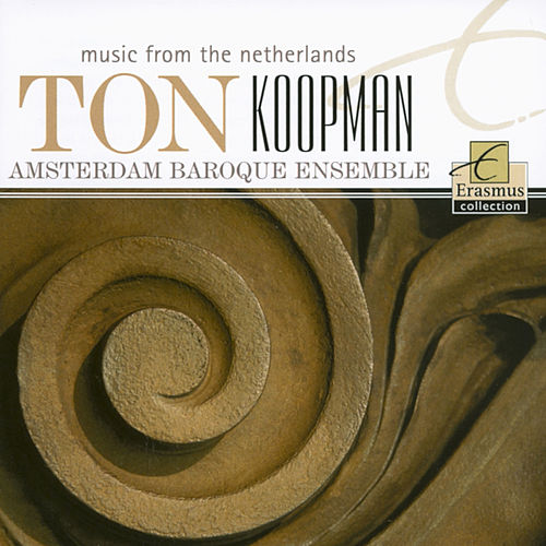 Music from the Netherlands by Ton Koopman