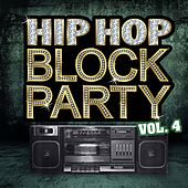 Hip Hop Block Party, Vol. 4 by Various Artists