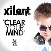 Clear Your Mind by Xilent