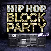 Hip Hop Block Party, Vol. 5 by Various Artists