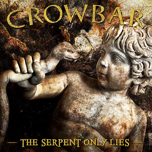 The Serpent Only Lies von Crowbar