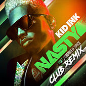 Nasty (Club Remix) by Kid Ink