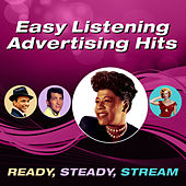 Easy Listening Advertising Hits (Ready, Steady, Stream) von Various Artists