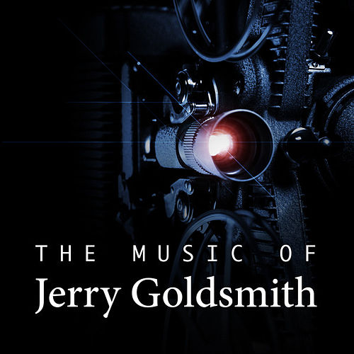 The Music of Jerry Goldsmith by Various Artists