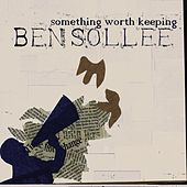 Something Worth Keeping by Ben Sollee