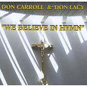 We Believe In Hymn by Don Lacy