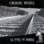 16 Tons of Twang by Cadillac Angels