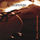 Borrowed Time by The Cazanovas
