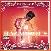 Hazardous (Explicit Version) by Carnage