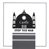 Stop This War by Castle