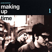 Making Up Time by The Candy Butchers