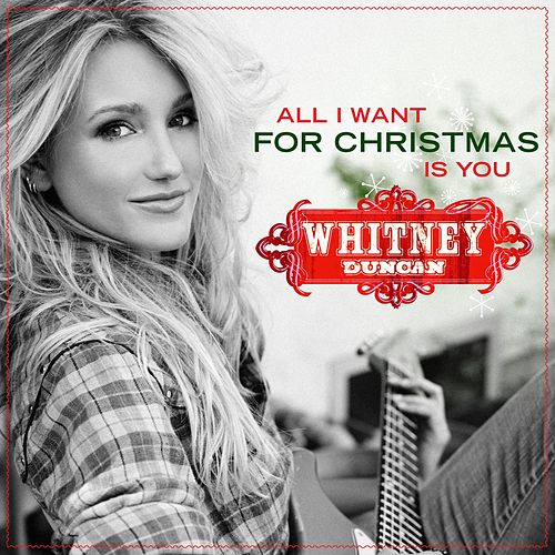 All I Want For Christmas Is You by Whitney Duncan