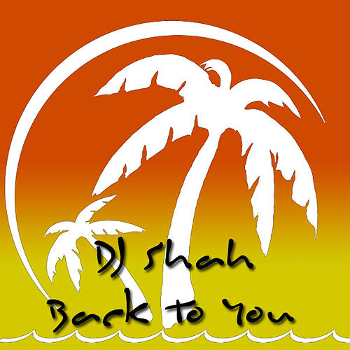 Back To You by DJ Shah