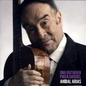 Una Guitarra Para Gardel by Aníbal Arias