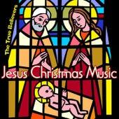 Jesus Christmas Music by True Believers