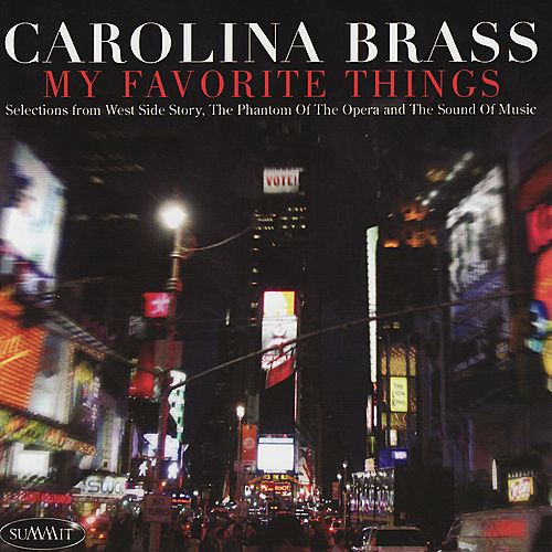 My Favorite Things: Selections from West Side Story, The Phantom of the Opera and The Sound of Music by Carolina Brass