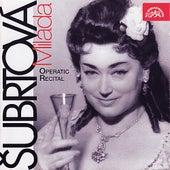 Milada Šubrtová - Operatic Recital by Milada Šubrtová