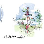 A Schubert Weekend by Various Artists