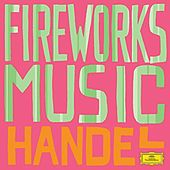Handel: Fireworks by Various Artists
